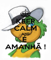 KEEP CALM AND É  AMANHÃ ! - Personalised Poster A1 size