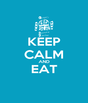 KEEP CALM AND EAT  - Personalised Poster A1 size