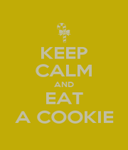 KEEP CALM AND EAT A COOKIE - Personalised Poster A4 size