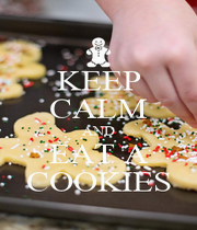 KEEP CALM AND EAT A COOKIES - Personalised Poster A1 size