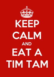 KEEP CALM AND EAT A TIM TAM - Personalised Poster A1 size