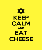 KEEP CALM AND EAT CHEESE - Personalised Poster A1 size