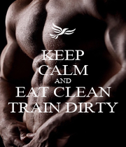 KEEP CALM AND EAT CLEAN TRAIN DIRTY - Personalised Poster A1 size