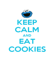 KEEP CALM AND EAT COOKIES - Personalised Poster A1 size