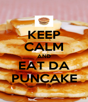 KEEP CALM AND EAT DA PUNCAKE - Personalised Poster A1 size