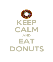 KEEP CALM AND EAT DONUTS - Personalised Poster A1 size