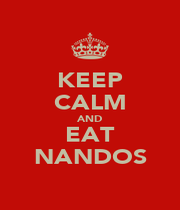 KEEP CALM AND EAT NANDOS - Personalised Poster A4 size