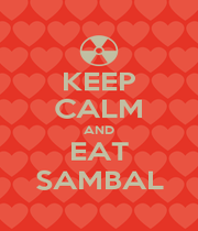 KEEP CALM AND EAT SAMBAL - Personalised Poster A1 size