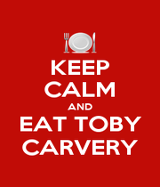 KEEP CALM AND EAT TOBY CARVERY - Personalised Poster A4 size