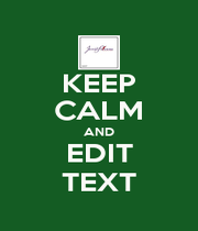 KEEP CALM AND EDIT TEXT - Personalised Poster A4 size