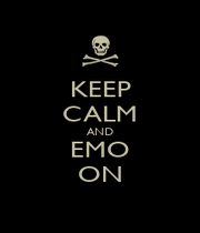 KEEP CALM AND EMO ON - Personalised Poster A1 size