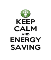 KEEP CALM AND ENERGY SAVING - Personalised Poster A1 size