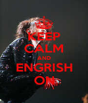 KEEP CALM AND ENGRISH ON - Personalised Poster A1 size