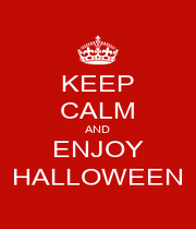 KEEP CALM AND ENJOY HALLOWEEN - Personalised Poster A4 size