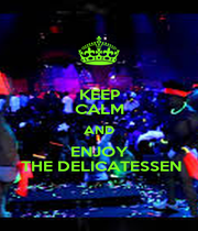 KEEP CALM AND ENJOY  THE DELICATESSEN - Personalised Poster A1 size