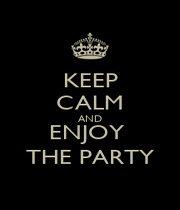 KEEP CALM AND ENJOY  THE PARTY - Personalised Poster A1 size