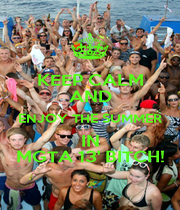 KEEP CALM AND ENJOY THE SUMMER IN MGTA 13' BITCH! - Personalised Poster A4 size