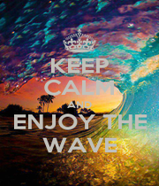 KEEP CALM AND ENJOY THE WAVE - Personalised Poster A4 size