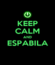 KEEP CALM AND ESPABILA  - Personalised Poster A1 size