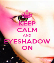 KEEP CALM AND EYESHADOW ON - Personalised Poster A1 size