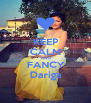KEEP CALM AND FANCY Dariga - Personalised Poster A4 size