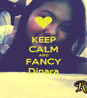 KEEP CALM AND FANCY Dinara - Personalised Poster A1 size
