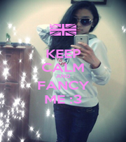 KEEP CALM AND FANCY ME :3 - Personalised Poster A4 size