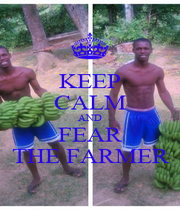 KEEP CALM AND FEAR THE FARMER - Personalised Poster A1 size