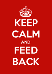 KEEP CALM AND FEED BACK - Personalised Poster A1 size