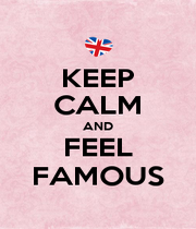 KEEP CALM AND FEEL FAMOUS - Personalised Poster A1 size