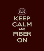 KEEP CALM AND FIBER ON - Personalised Poster A1 size