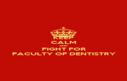 KEEP CALM AND FIGHT FOR FACULTY OF DENTISTRY - Personalised Poster A1 size