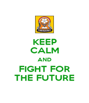 KEEP CALM AND FIGHT FOR THE FUTURE - Personalised Poster A1 size