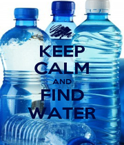 KEEP CALM AND FIND WATER - Personalised Poster A1 size