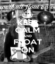KEEP CALM AND FLOAT ON - Personalised Poster A1 size