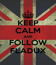 KEEP CALM AND FOLLOW FLADUX - Personalised Poster A1 size