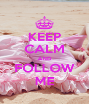 KEEP CALM AND FOLLOW ME - Personalised Poster A1 size