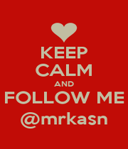 KEEP CALM AND FOLLOW ME @mrkasn - Personalised Poster A1 size