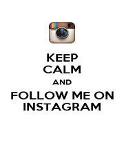 KEEP CALM AND FOLLOW ME ON INSTAGRAM - Personalised Poster A1 size