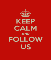 KEEP CALM AND FOLLOW US - Personalised Poster A1 size
