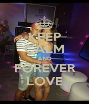 KEEP CALM AND FOREVER LOVE - Personalised Poster A1 size