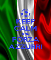 KEEP CALM AND FORZA AZZURRI - Personalised Poster A4 size