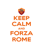 KEEP CALM AND FORZA ROME - Personalised Poster A4 size