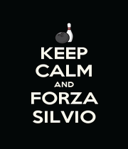 KEEP CALM AND FORZA SILVIO - Personalised Poster A1 size