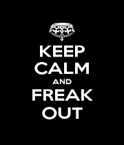 KEEP CALM AND FREAK OUT - Personalised Poster A4 size
