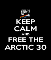KEEP CALM AND FREE THE ARCTIC 30 - Personalised Poster A4 size
