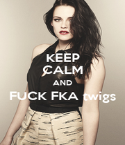 KEEP CALM AND FUCK FKA twigs  - Personalised Poster A4 size