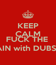 KEEP CALM AND FUCK THE  BRAIN with DUBSTEP - Personalised Poster A1 size