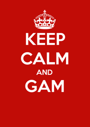 KEEP CALM AND GAM  - Personalised Poster A1 size