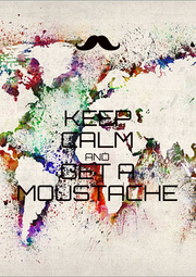 KEEP CALM AND GET A MOUSTACHE - Personalised Poster A4 size